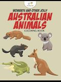 Wombats and Other Jolly Australian Animals Coloring Book
