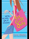 For Girls Only: Wise Words, Good Advice: Wise Words, Good Advice
