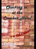 Checking in at the Crowbar Hotel