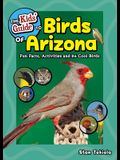 The Kids' Guide to Birds of Arizona: Fun Facts, Activities and 86 Cool Birds