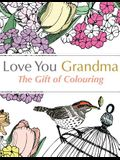 Love You Grandma: The Gift of Colouring