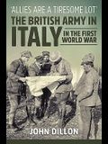 'allies Are a Tiresome Lot': The British Army in Italy in the First World War