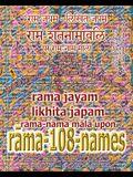 Rama Jayam - Likhita Japam: : Rama-Nama Mala, Upon Rama-108-Names: A Rama-Nama Journal for Writing the 'Rama' Name 100,000 Times upon Rama-Shatnam