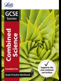 Letts GCSE Revision Success - New 2016 Curriculum - GCSE Combined Science Foundation: Exam Practice Workbook, with Practice Test Paper