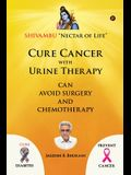 Cure Cancer with Urine Therapy: SHIVAMBU Nectar of Life