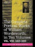 The Complete Poetical Works of William Wordsworth, in Ten Volumes - Vol. VIII: 1823-1833