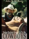 Some Babies Grow Up to Be Cowboys: A Collection of Articles and Essays