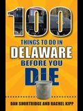 100 Things to Do in Delaware Before You Die