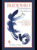 Buddhist Transformations and Interactions: Essays in Honor of Antonino Forte