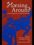 Horsing Around, Volume I: Contemporary Cowboy Humor