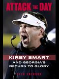 Attack the Day: Kirby Smart and Georgia's Return to Glory