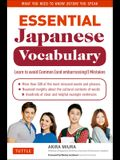 Essential Japanese Vocabulary: Learn to Avoid Common (and Embarrassing!) Mistakes: Learn Japanese Grammar and Vocabulary Quickly and Effectively