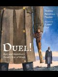 Duel!: Burr and Hamilton's Deadly War of Words