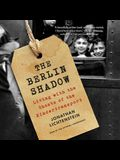 The Berlin Shadow Lib/E: Living with the Ghosts of the Kindertransport