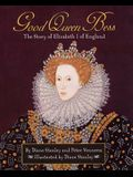 Pathways: Grade 5 Good Queen Bess: The Story of Elizabeth I of England Trade Book