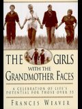 Girls with Grandmother Faces: Celebration of Life