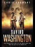 Saving Washington: The Forgotten Story of the Maryland 400 and the Battle of Brooklyn