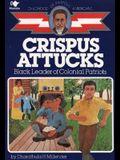 Crispus Attucks: Black Leader of Colonial Patriots