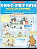 Comic-Strip Math: Problem Solving: 80 Reproducible Cartoons with Dozens and Dozens of Story Problems That Motivate Students and Build Essential Math S