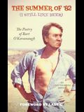 The Summer of '82 (I Still Like Beer): The Poetry of Bart O'Kavanaugh