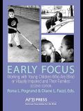 Early Focus: Working with Young Blind and Visually Impaired Children and Their Families