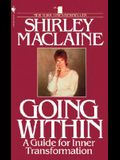 Going Within: A Guide for Inner Transformation