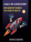 A Rally or a Revolution?: How GameStop Changed the Future of Wealth