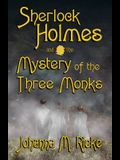Sherlock Holmes and The Mystery of the Three Monks
