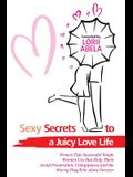 Sexy Secrets to a Juicy Love Life