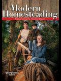 Modern Homesteading: Rediscover the American Dream