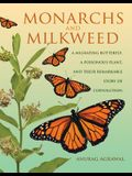 Monarchs and Milkweed: A Migrating Butterfly, a Poisonous Plant, and Their Remarkable Story of Coevolution