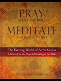 Pray W/The Bible Meditate W/The Word