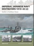 Imperial Japanese Navy Destroyers 1919-45 (2): Asashio to Tachibana Classes