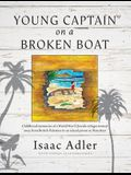 Young Captain on a Broken Boat: Childhood memories of a World War II Jewish refugee turned away from British Palestine to an island prison in Mauritiu