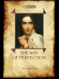 The Way of Perfection: A Practical Guide to Christian Prayer and Spiritual Progress (Aziloth Books)