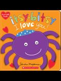 Itsy-Bitsy I Love You! (Heart-Felt Books)