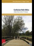 Confucian Role Ethics: A Moral Vision for the 21st Century?