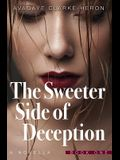 The Sweeter Side of Deception