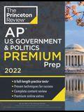 Princeton Review AP U.S. Government & Politics Premium Prep, 2022: 6 Practice Tests + Complete Content Review + Strategies & Techniques