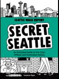 Secret Seattle (Seattle Walk Report): An Illustrated Guide to the City's Offbeat and Overlooked History
