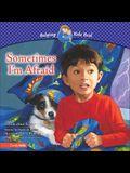 Sometimes I'm Afraid: A Book about Fear