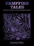 Campfire Tales: Ghoulies, Ghosties, and Long-Leggety Beasties