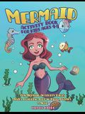 Mermaid Activity Book for Kids Ages 4-8: Fun Mermaid Activity Pages - Mazes, Coloring, Dot-to-Dots, Puzzles and More!