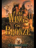On Wings of Bronze