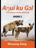 The Hyena and the Wild Dog (Aŋui ku Gɔl) is the second book of AKBM kids' books