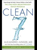 Clean 7: Supercharge the Body's Natural Ability to Heal Itself--The One-Week Breakthrough Detox Program
