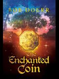 The Enchanted Coin: (The Enchanted Coin Series, Book 1)