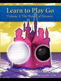 Learn to Play Go: The Palace of Memory (Volume V): The Palace of Memory Volume V