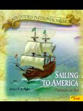 Sailing To America - Colonists at Sea (Adventures in Colonial America)