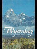 Wyoming: A Guide to Its History, Highways, and People
